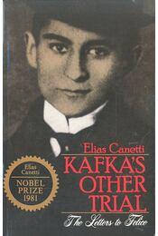 Kafka's Other Trial - The Letters to Felice - Canetti, Elias - Régikönyvek