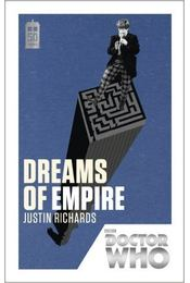 Doctor Who: Dreams of Empire - 50th Anniversary Edition - RICHARDS, JUSTIN - Régikönyvek