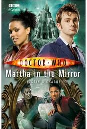 Doctor Who: Martha in the Mirror - RICHARDS, JUSTIN - Régikönyvek