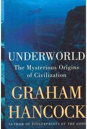 Underworld - The Mysterious Origins of Civilization - Hancock, Graham - Régikönyvek