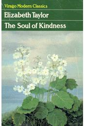 The Soul of Kindness - Taylor, Elizabeth - Régikönyvek