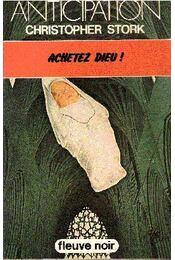 Achetez Dieu! - STORK, CHRISTOPHER - Régikönyvek