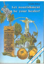 Let nourishment be your healer! - Bokor Katalin - Régikönyvek