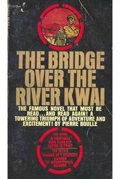 The Bridge Over the River Kwai - Boulle, Pierre - Régikönyvek