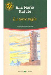 La torre vigía - Matute, Ana Maria - Régikönyvek
