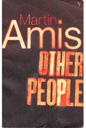 Other People - Amis, Martin - Régikönyvek