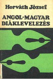 Angol-magyar diáklevelezés - Horváth József - Régikönyvek