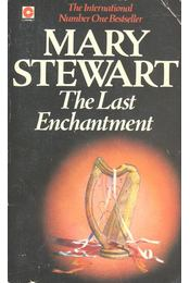 The Last Enchantment - Stewart, Mary - Régikönyvek