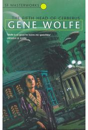 The Fifth Head of Cerberus - SF Masterworks #8 - Wolfe, Gene - Régikönyvek