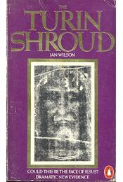 The Turin Shroud - WILSON,IAN - Régikönyvek