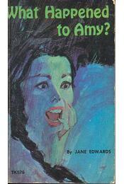 What Happened to Amy? - Edwards, Jane - Régikönyvek