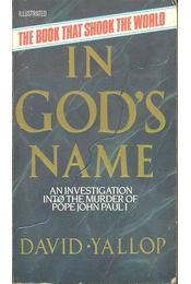 In God's Name – An Investigation into the Murder of Pope John Paul I - Yallop, David - Régikönyvek