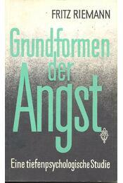 Grundformen der Angst - Fritz Riemann - Régikönyvek