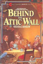 Behind the Attic Wall - CASSEDY, SYLVIA - Régikönyvek