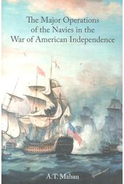 The Major Operations of the Navies in the War of American Independence - MAHAN, A.T. - Régikönyvek