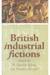 British Industrial Fictions - KLAUS, GUSTAV H. - KNIGHT, STEPHEN (editor) - Régikönyvek