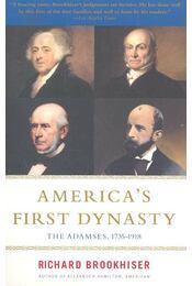 America's First Dynasty – The Adamses, 1735-1918 - BROOKHISER, RICHARD - Régikönyvek