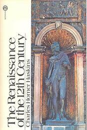 The Renaissance of the 12th Century - HASKINS, CHARLES HOMER - Régikönyvek