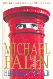 Hemingway's Chair - Michael Palin - Régikönyvek