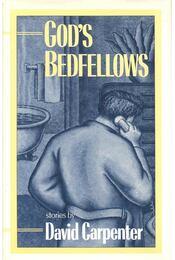 God's Bedfellows - CARPENTER, DAVID - Régikönyvek