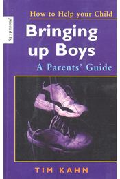 How to Help Your Child – Bringing up Boys - KAH, TIM - Régikönyvek