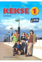 Kekse 1 – A1-A2 – Lehrbuch - TÓTH, TÍMEA – LÁZÁR, GYÖRGYNÉ – KENTSCH, ANDREAS - Régikönyvek
