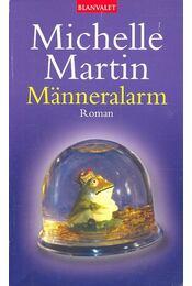 Männeralarm - MARTIN, MICHELLE - Régikönyvek