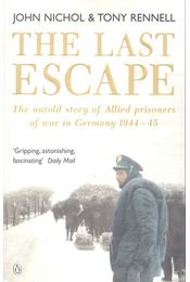 The Last Escape – The Untold Story of Allied Prisoners of War in Gemany 1944-45 - NICHOL, JOHN – RENNELL, TONY - Régikönyvek