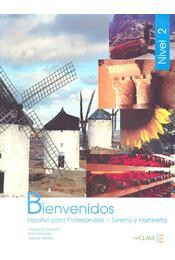 Bienvenidos- Espanol para profesionales i turismo y osteleria - GODED, MARGARITA – HERMOSO, ANA – VARELA, RAQUEL - Régikönyvek