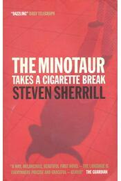 The Minotaur Takes a Cigarette Break - SHERRILL, STEVEN - Régikönyvek