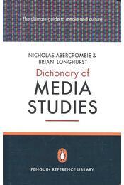 Dictionary of Media Studies - ABERCROMBIE, NICHOLAS – LONGHURST, BRIAN - Régikönyvek