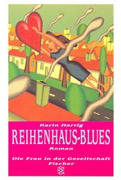 Reihenhaus-Blues - HARTIG, KARIN - Régikönyvek