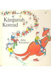 Känguruh Konrad - KIRSCHNER, JUTTA - Régikönyvek