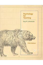 Psychology for Teaching - LEFRANCOIS, GUY R. - Régikönyvek
