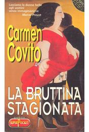 La bruttina stagionata - COVITO, CAMEN - Régikönyvek