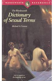 Dictionary of Sexual Terms - CARRERA, MICHAEL A. - Régikönyvek