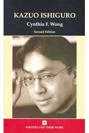 Kazuo Ishiguro - Wong, Cynthia F. - Régikönyvek