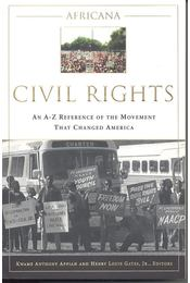 Africana – Civil Rights – An A-Z Reference of the Movement that Changed America - APPIAH, KWAME ANTHONY – GATES, HENRY LOUIS ( editor) - Régikönyvek