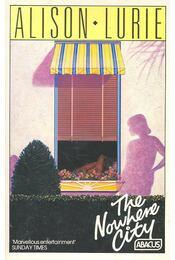 The Nowhere City - Lurie, Alison - Régikönyvek