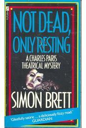 Not Dead, Only Resting - Brett, Simon - Régikönyvek