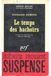 Le temps des hachoirs - Deming, Richard - Régikönyvek