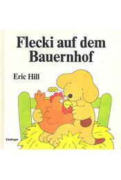 Flecki auf dem Bauernhof - HILL, ERIC - Régikönyvek