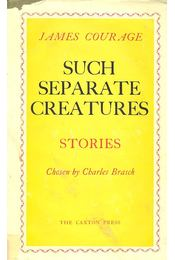 Such Separate Creatures - COURAGE, JAMES - Régikönyvek