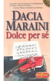 Dolce per se - Maraini, Dacia - Régikönyvek