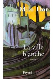 La ville blanche - DOR, MILO - Régikönyvek