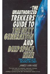 The Unauthorized Trekkers' Guide to the Next Generation and Deep Space Nine - HISE, JAMES van - Régikönyvek