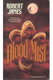 Blood Mist - JAMES, ROBERT - Régikönyvek