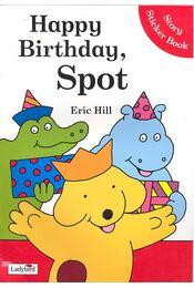 Happy Birthday, Spot – Story Sticker Book - HILL, ERIC - Régikönyvek