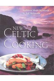 New Celtic Cooking - SLOAN-McINTOSH, KATHLEEN, McINTOSH, TED - Régikönyvek