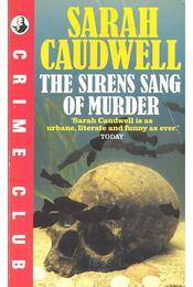 The Sirens Sang of Murder - CAUDWELL, SARAH - Régikönyvek